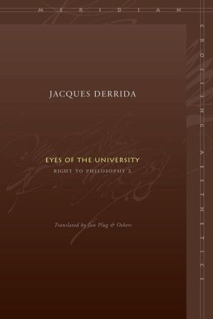Eyes of the University: Right to Philosophy 2 - Jacques Derrida, Jan Plug (Translator)