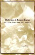 The Fictions of Romantic Tourism: Radcliffe, Scott, and Mary Shelley