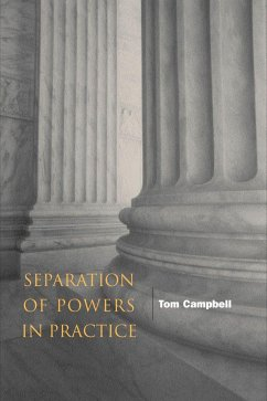 Separation of Powers in Practice - Campbell, Tom