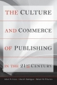 The Culture and Commerce of Publishing in the 21st Century - Albert N. Greco; Clara E. Rodriguez; Robert M. Wharton