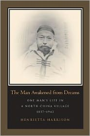 The Man Awakened from Dreams: Man Awakened from Dreams - Henrietta Harrison