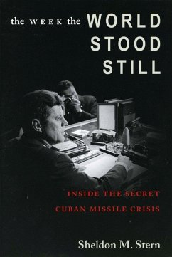 The Week the World Stood Still: Inside the Secret Cuban Missile Crisis - Stern, Sheldon M.
