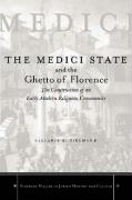 The Medici State and the Ghetto of Florence: The Construction of an Early Modern Jewish Community