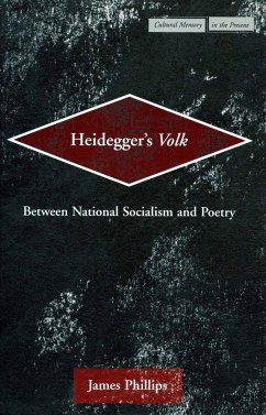 Heidegger's Volk: Between National Socialism and Poetry - Phillips, James