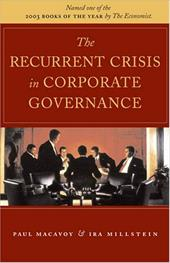 The Recurrent Crisis in Corporate Governance - MacAvoy, Paul W. / Millstein, Ira M.