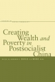 Creating Wealth and Poverty in Postsocialist China - Deborah S. Davis; Feng Wang