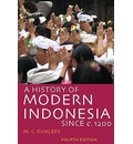 A History of Modern Indonesia Since c. 1200 - M. C. Ricklefs