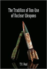 The Tradition of Non-Use of Nuclear Weapons - T.V. Paul