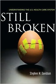 Still Broken: Understanding the U.S. Health Care System