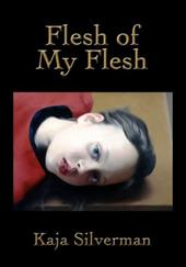 Flesh of My Flesh - Silverman, Kaja