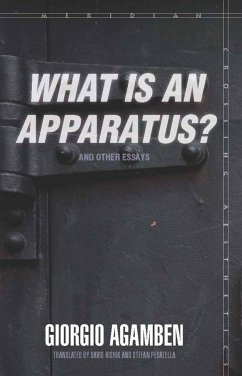 What Is an Apparatus?: And Other Essays - Agamben, Giorgio