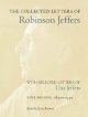 The Collected Letters of Robinson Jeffers, with Selected Letters of Una Jeffers - Robinson Jeffers; James Karman