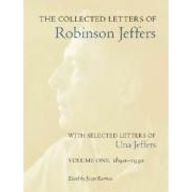 The Collected Letters of Robinson Jeffers, with Selected Letters of Una Jeffers: Volume 1: 1890-1930 - Robinson Jeffers