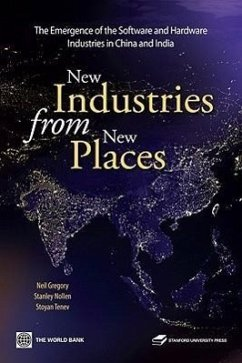 New Industries from New Places: The Emergence of the Software and Hardware Industries in China and India - Gregory, Neil Nollen, Stanley Tenev, Stoyan