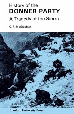 History of the Donner Party: A Tragedy of the Sierra - McGlashan, Charles Fayette