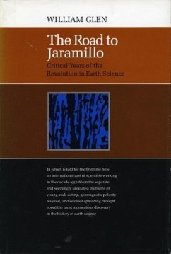 The Road to Jaramillo: Critical Years of the Revolution in Earth Science - Glen, William