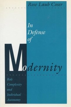 In Defense of Modernity: Role Complexity and Individual Autonomy - Coser, Rose Laub Rose, Coser