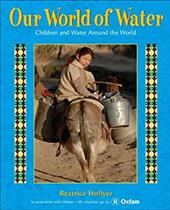 Our World of Water - Hollyer, Beatrice