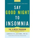 Say Good Night to Insomnia - Gregg D Jacobs