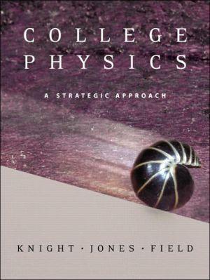 College Physics: A Strategic Approach with Mastering Physics - Randall D. Knight, Brian Jones, Stuart Field