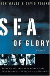 Sea of Glory: Based on the True WW II Story of the Four Chaplains and the U.S.A.T. Dorchester - Wales, Ken / Poling, David