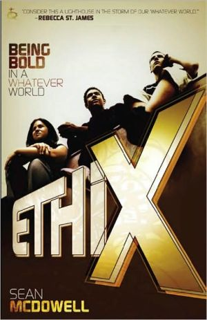 ETHIX: Being Bold in a Whatever World - Sean McDowell