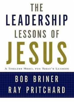 The Leadership Lessons of Jesus: A Timeless Model for Today's Leaders - Briner, Bob Pritchard, Ray