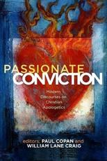 Passionate Conviction - Paul Copan (editor), William Lane Craig (editor), J. P. Moreland (contributions), N. T. Wright (contributions), Norman Geisler (contributions), Lee Strobel (contributions), Gary Habermas (contributions), Charles L Quarles (contributions), L. Russ Bush (co