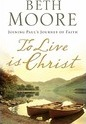 To Live Is Christ - Beth Moore