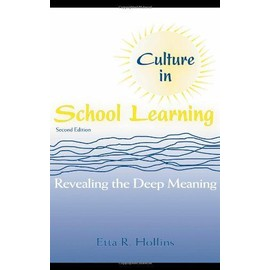 Culture In School Learning: Revealing The Deep Meaning - Etta R Hollins