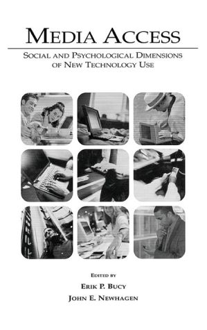 Media Access: Social and Psychological Dimensions of New Technology Use