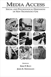 Media Access: Social and Psychological Dimensions of New Technology Use - Bucy / Bucy, Erik P. / Newhagen, John E.