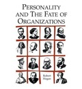 Personality and the Fate of Organizations - Robert Hogan