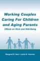 Working Couples Caring for Children and Aging Parents - Margaret B. Neal; Leslie B. Hammer