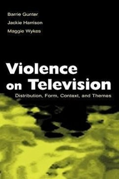 Violence on Television: Distribution, Form, Context, and Themes - Gunter, Barrie Harrison, Jacki Wykes, Maggie