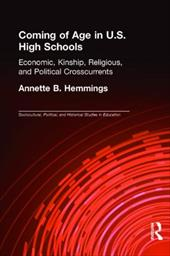 Coming of Age in U.S. High Schools: Economic, Kinship, Religious, and Political Crosscurrents - Hemmings, Annette B. / Hemmings