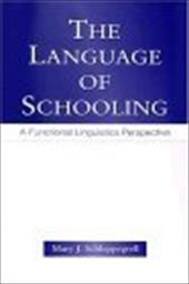 The Language of Schooling: A Functional Linguistics Perspective - Schleppegrell, Mary J. / Schleppegrell