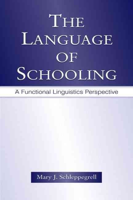 The Language of Schooling - Mary J. Schleppegrell