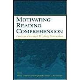 Motivating Reading Comprehension: Concept-Orientated Reading Instruction - John T. Guthrie