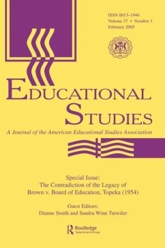The Contradictions of the Legacy of Brown V. Board of Education, Topeka (1954): A Special Issue of Educational Studies - Herausgeber: Smith, Dianne Tutwiler, Sandra Winn