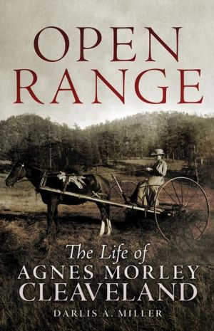 Open Range: The Life of Agnes Morley Cleaveland - Darlis A. Miller