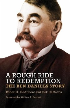 A Rough Ride to Redemption: The Ben Daniels Story - Dearment, Robert K. Demattos, Jack