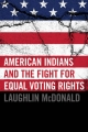 American Indians and the Fight for Equal Voting Rights - Laughlin McDonald