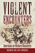 Violent Encounters: Interviews on Western Massacres