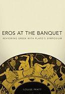 Eros at the Banquet: Reviewing Greek With Plato's Symposium (Oklahoma Series in Classical Culture)