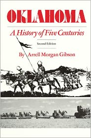 Oklahoma: A History of Five Centuries, Second Edition - Arrell Morgan Gibson
