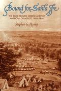Hyslop, Stephen G.: Bound for Santa Fe