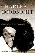 Charles Goodnight: Father of the Texas Panhandle