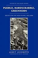 Pueblo, Hardscrabble, Greenhorn: Society on the High Plains, 1832-1856