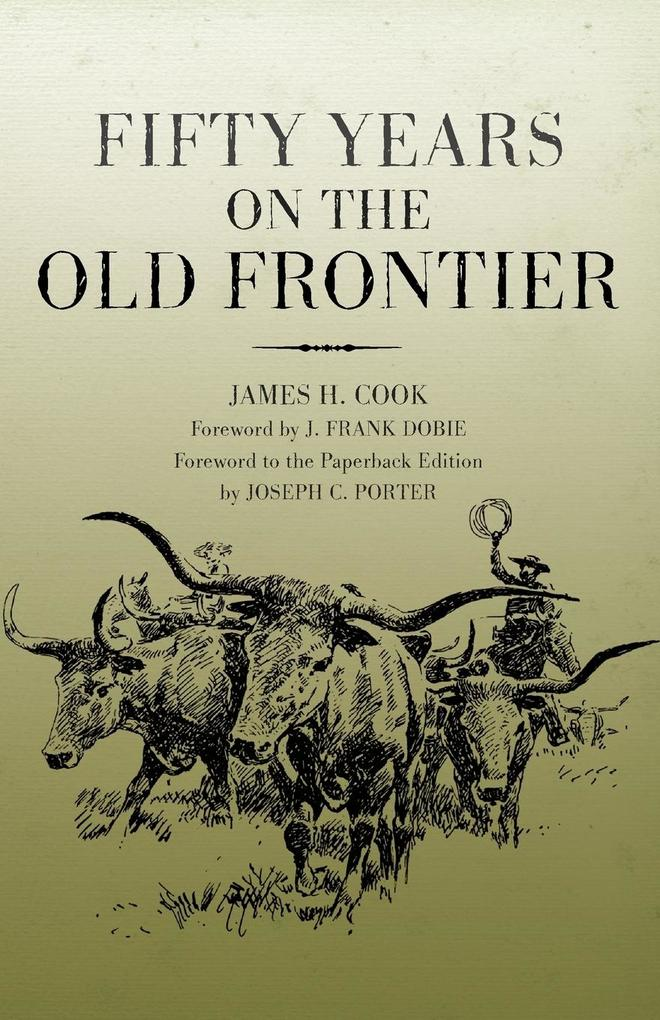 Fifty Years on the Old Frontier als Buch von James H. Cook - University of Oklahoma Press